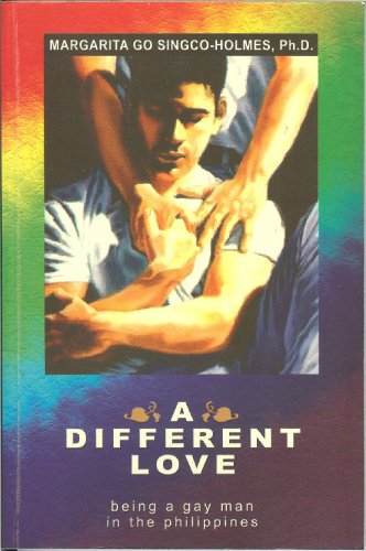 9789712716546: A DIFFERENT LOVE (being a gay man in the Philippines)