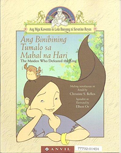 Ang Binibining Tumalo Sa Mahal Na Hari: retold by Christine
