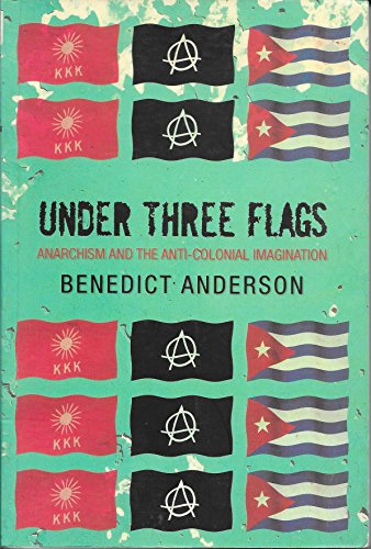9789712717550: Under Three Flags: Anarchism and the Anti-Colonial Imagination