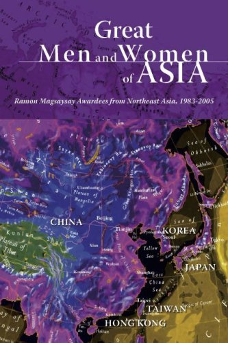 Great Men and Women of Asia Volume 5, Ramon Magsaysay Awardees from Northeast Asia, 1983-2005: ...