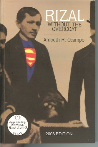Rizal Without The Overcoat (Bookprint): Ambeth R. Ocampo