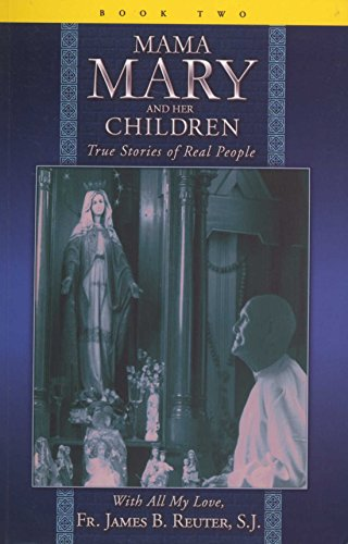 Mama Mary and Her Children (Book Two): S.J. Fr. James