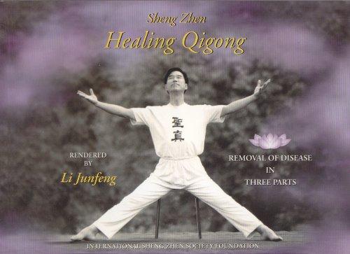 9789712725128: Sheng Zhen Healing Qigong: Removal of Disease in Three Parts