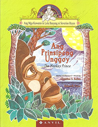 Ang Prinsipeng Unggoy (The Monkey Prince) -: retold by Christine