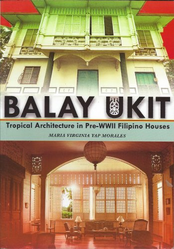 9789712727207: BALAY UKIT : Tropical Architecture in Pre-WWII Filipino Houses