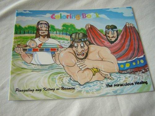 9789712905575: The Miraculous Healing of Naaman - Pinagaling ang Ketong ni Naaman / English - Tagalog Bilingual Bible Story Coloring Book / For Pilipino Children