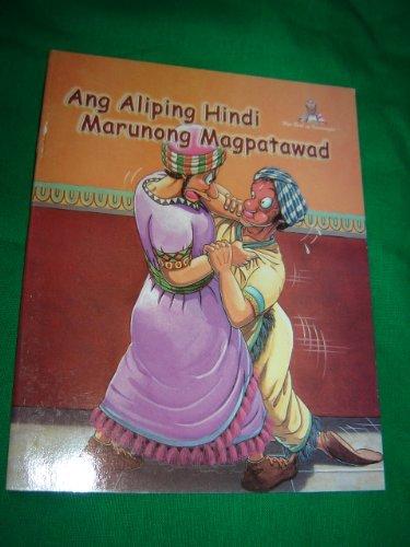 9789712909801: The Unforgiving Servant / TAGALOG - English Bilingual Children's Bible / Ang Aliping Hindi Marunong Magpatawad / Words of Wisdom Series