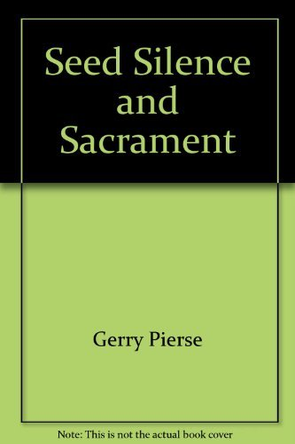 Seed Silence and Sacrament: Gerry Pierse