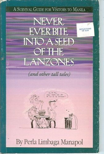 9789715029889: Never Ever Bite Into a Seed Of The Lanzones (and other tall tales)