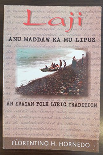 9789715060868: Laji - Anu Maddaw Ka Mu Lipus - An Ivatan Folk Lyric Tradition