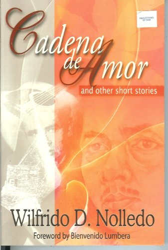 Cadena de Amor and other stories: Wilfredo D. Nolledo