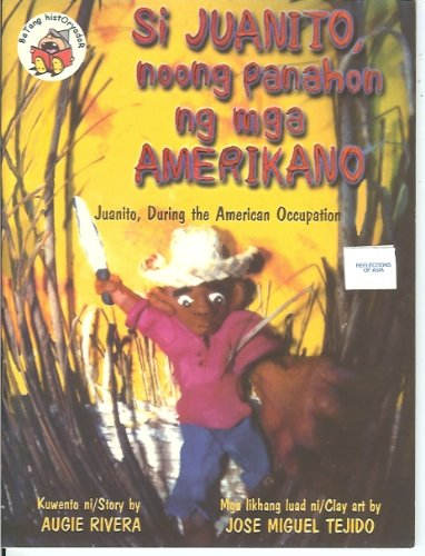 9789715081122: Si Juanito, noong panahon ng mga Amerikano (Juanito, During the American Occupation)