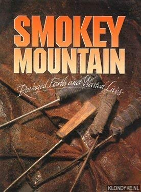 Smokey Mountain Ravaged Earth and Wasted Lives Signed
