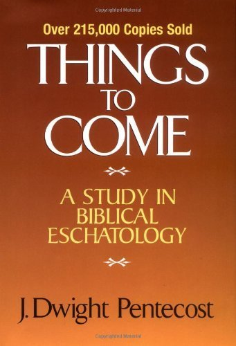 9789715112833: Things to Come: A Study in Biblical Eschatology