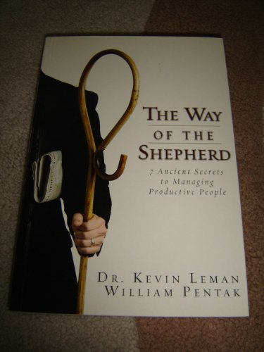 9789715118781: The Way of the Shepherd / 7 Ancient Secrets to Managing Productive People by William Pentak Dr. Kevin Leman (2004-08-02)
