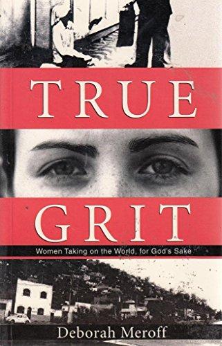 TRUE GRIT-Women Taking on the World for
