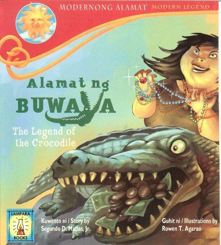 Alamat Ng Buwaya : The Legend of the Crocodile: Segundo D. Matias , Jr.