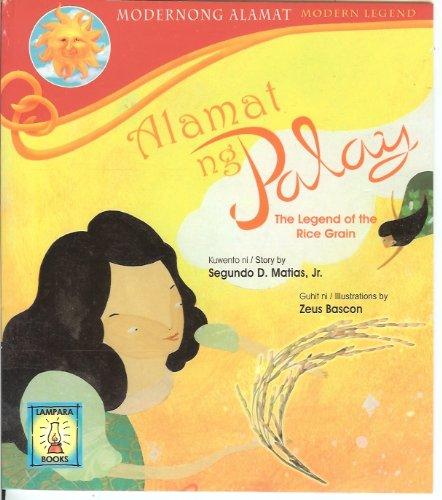 Alamat ng Palay (The Legend of the: Segundo D. Matias,