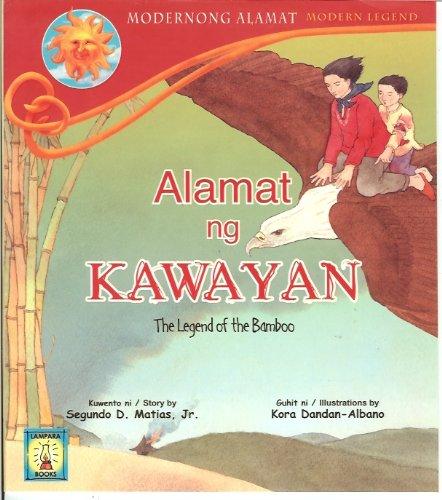 Alamat ng Kawayan -- The Legend of: Segundo D. Matias,