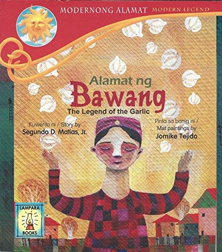 ALAMAT NG BAWANG (THE LEGEND OF GARLIC): SEGUNDO D. MATIAS