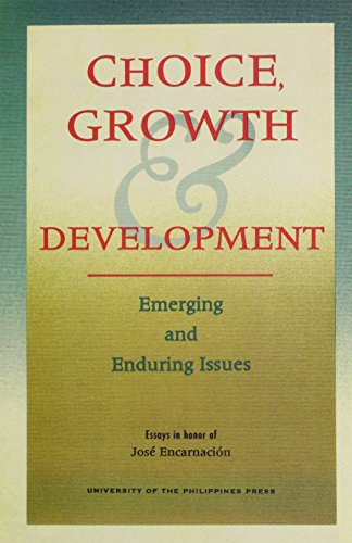 Choice, Growth & Development: Emerging and Enduring: University of the