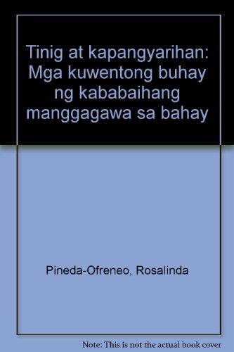 Tinig at kapangyarihan: Mga kuwentong buhay ng kababaihang manggagawa sa bahay (Tagalog Edition): ...