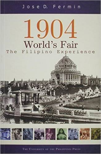 1904 World s Fair: The Filipino Experience (Paperback): Jose D. Fermin