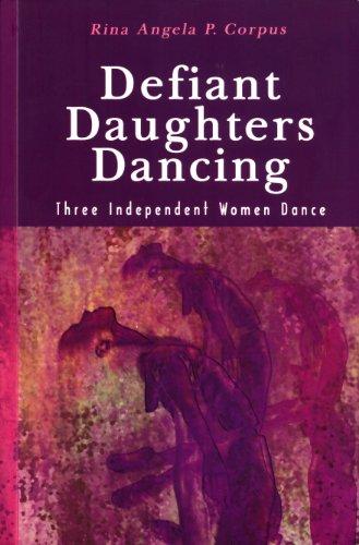 9789715425476: Defiant Daughters Dancing; Three Independent Women Dance