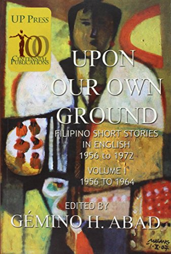 Upon Our Own Ground: Filipino Short Stories: University of the