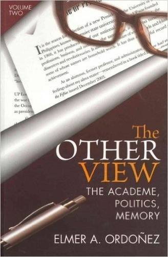 The Other View: Academe, Politics, Memory v. II (Paperback): Elmer A. Ordonez