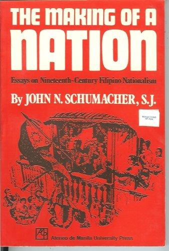 9789715500197: The Making of a Nation: Essays on Nineteenth-Century Filipino Nationalism.