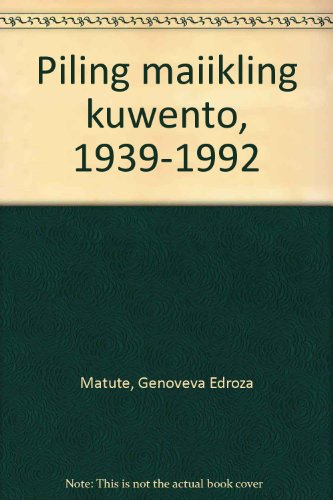 Piling Maiikling Kuwento, 1939-1992: Matute, Genoveva Edroza