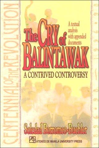 The Cry of Balintawak: A Contrived Controversy: Borromeo-Buehler, Soledad