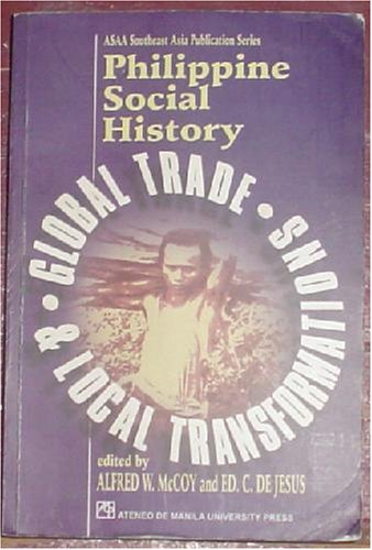 9789715502795: Philippine Social History Global Trade and Local Transformations (ASAA Southeast Asia Publication Series, Number 7)