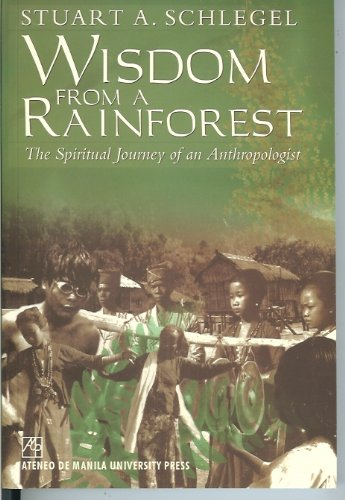 9789715503068: Wisdom from a Rainforest: The Spiritual Journey of an Anthropologist