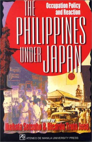 9789715503327: The Philippines Under Japan: Occupation Policy and Reaction