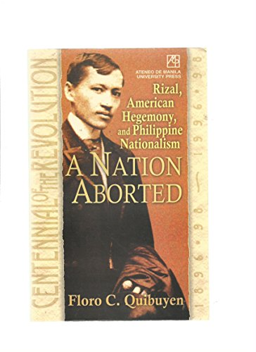 9789715503341: A nation aborted: Rizal, American hegemony, and Philippine nationalism