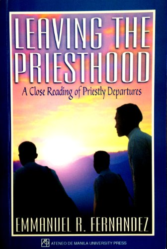 9789715503648: Leaving the Priesthood: A Close Reading of Priestly Departures