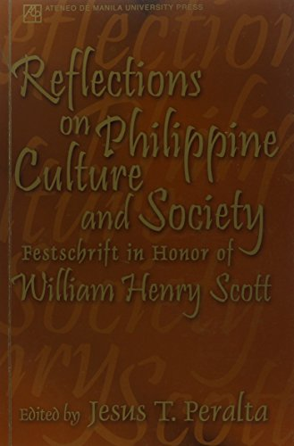 9789715503686: Reflections on Philippine Culture and Society: Festschrift in Honor of William Henry Scott