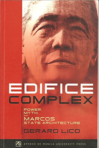 9789715504355: Edifice Complex: Power, Myth And Marcos State Architecture