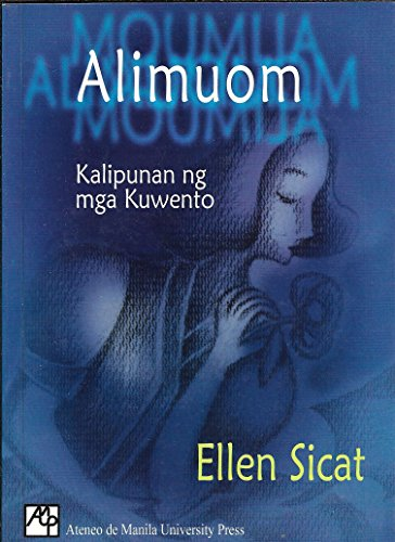 Alimuom: Kalipunan ng mga Kuwento (Philippine Import): Ellen Sicat