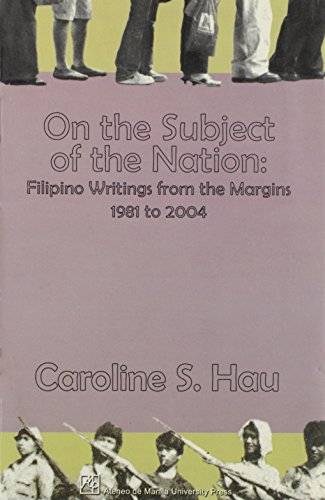 On the Subject of the Nation: Filipino Writings from the Margins, 1981 to 2004 (Paperback): ...