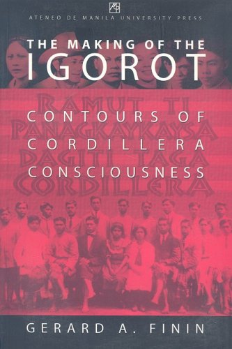 The Making of the Igorot: Contours of Cordillera Consciousness (Governance and Political Change): ...