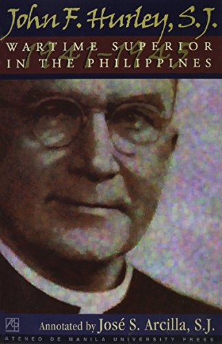 John F. Hurley, S.J.: Wartime Superior in: Jose S. Arcilla