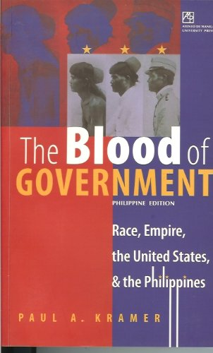 9789715505017: The Blood of Government (Race, Empire, the United States, & the Philippines)