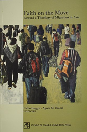 9789715505574: Faith on the Move: Toward a Theology of Migration in Asia
