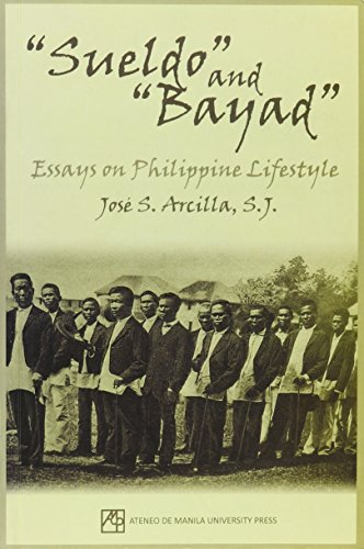 Sueldo And Bayad: Essays on Phillippine Lifestyle: Jose S. Arcilla
