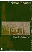 A Nation Aborted: Rizal, American Hegemony, and Philippine Nationalism (Paperback): Floro C. ...