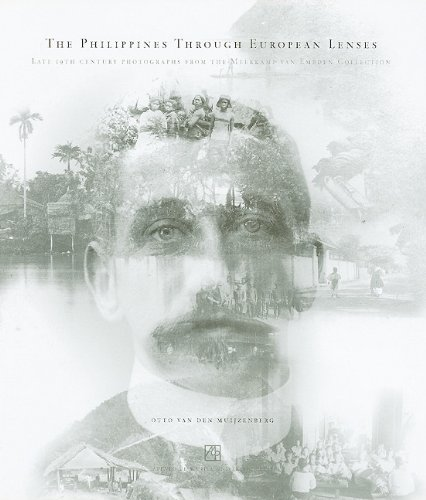 9789715505765: The Philippines through European Lenses: Late 19th-Century Photographs from the Meerkamp van Embden Collection