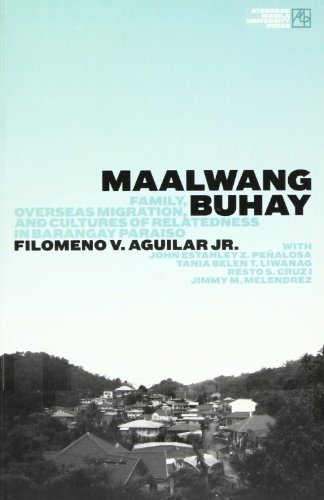 Maalwang Buhay: Family, Overseas Migration and Cultures of Relatedness in Barangay Paraiso (...